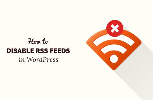غیرفعال کردن فید وردپرس RSS Feeds توسط افزونه و کد